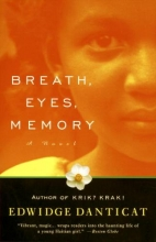 Danticat, Edwidge Breath, Eyes, Memory