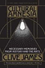 James, Clive Cultural Amnesia