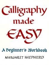 Shepherd, Margaret Calligraphy Made Easy
