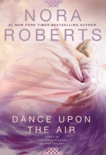 Roberts, Nora Dance upon the Air