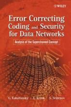 Kabatiansky, Grigorii Error Correcting Coding and Security for Data Networks