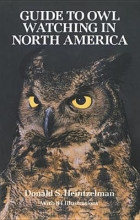 Heintzelman, Donald S. The Guide to Owl Watching in North America