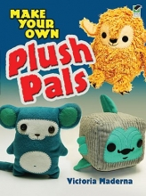Victoria Maderna Make Your Own Plush Pals