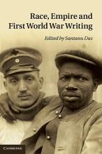 Das, Santanu Race, Empire and First World War Writing