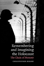 Bigsby, Christopher Remembering And Imagining the Holocaust
