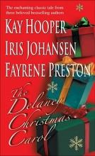 Johansen, Iris,   Hooper, Kay,   Preston, Fayrene The Delaney Christmas Carol