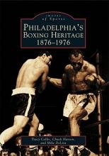 Callis, Tracy Philadelphia`s Boxing Heritage 1876-1976