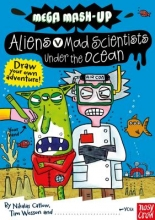 Catlow, Nikalas,   Wesson, Tim Aliens vs. Mad Scientists Under the Ocean