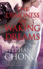 Chong, Stephanie The Demoness of Waking Dreams