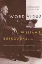 Burroughs, William S. Word Virus the William S. Burroughs Reader the William S. Burroughs Reader