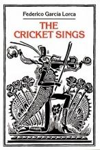 Garcia Lorca, Federico The Cricket Sings