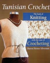 Sharon Hernes Silverman Tunisian Crochet