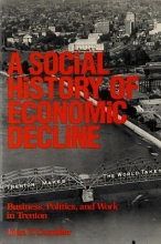 Cumbler, John T. A Social History of Economic Decline