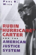 Wice, Paul B. Rubin ` Hurricane` Carter and the American Justice System