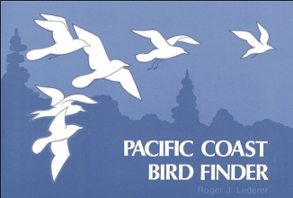 Lederer, Roger J. Pacific Coast Bird Finder