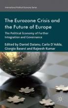 Rajeesh Kumar,   Daniel Daianu,   Carlo D`Adda,   Giorgio Basevi The Eurozone Crisis and the Future of Europe