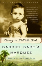 Garcia Marquez, Gabriel Living to Tell the Tale