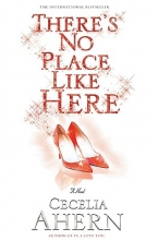 Ahern, Cecelia There`s No Place Like Here