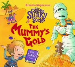 Stephenson, Kristina Sir Charlie Stinky Socks: The Mummy`s Gold