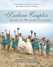 Smith, Bernadette Coveney The Lesbian Couple`s Guide to Wedding Planning