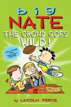 Peirce, Lincoln Big Nate the Crowd Goes Wild!