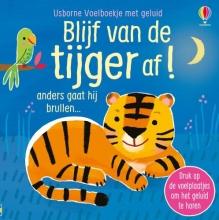 , Blijf van de tijger af!