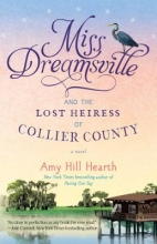 Hearth, Amy Hill Miss Dreamsville and the Lost Heiress of Collier County