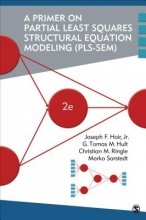 Joe Hair,   G. Tomas M. Hult,   Christian M. Ringle,   Marko Sarstedt A Primer on Partial Least Squares Structural Equation Modeling (PLS-SEM)