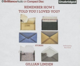 Linden, Gillian Remember How I Told You I Loved You?