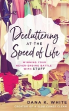 White, Dana K. Decluttering at the Speed of Life