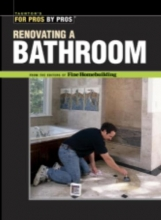 Editors of Fine Homebuilding Renovating a Bathroom