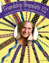 McNeill, Suzanne Friendship Bracelets 102