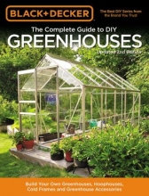 Black & Decker the Complete Guide to DIY Greenhouses
