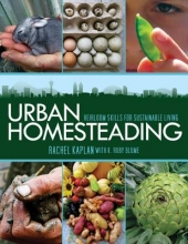 Kaplan, Rachel,   Blume, K. Ruby Urban Homesteading