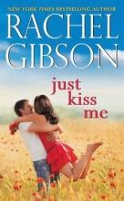Gibson, Rachel Just Kiss Me