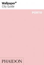 Wallpaper* , Wallpaper* City Guide Porto