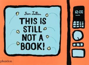 Jean Jullien , This Is Still Not A Book