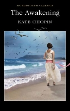 Chopin, Kate The Awakening and Selected Stories