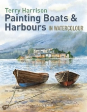 Harrison, Terry Painting Boats & Harbours in Watercolour