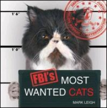Leigh, Mark FBI`s Most Wanted Cats