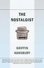 Hansbury, Griffin The Nostalgist