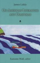 Liddy, James On American Literature and Diasporas