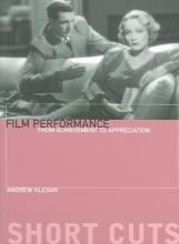 Klevan, Andrew Film Performance - From Achievement to Appreciation
