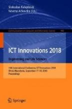 Slobodan Kalajdziski,   Nevena Ackovska ICT Innovations 2018. Engineering and Life Sciences