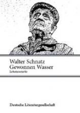 Schnatz, Walter Gewonnen Wasser - Lebenssonette