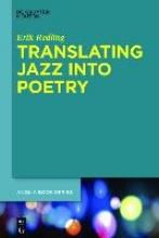 Redling, Erik Translating Jazz Into Poetry