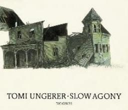 Ungerer, Tomi Slow Agony