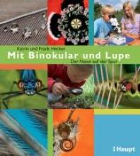 Hecker, Frank Mit Binokular und Lupe