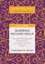 Roman, Christopher M. Queering Richard Rolle