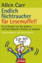 Carr, Allen,   Aisbett, Bev,   Zelisko, Gabriele Endlich Nichtraucher für Lesemuffel!
